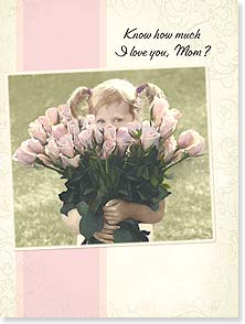 Mother's Day Card - I love you great big, huge, enormous, gigantic bunches! - 10882 | Leanin' Tree