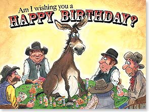 Birthday Card - You bet your ass, I am! | Crash Cooper | 10897 | Leanin' Tree