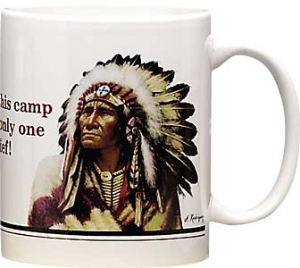 Ceramic Mug - Only One Chief in this Camp | Alfredo Rodriguez | 150 | Leanin' Tree