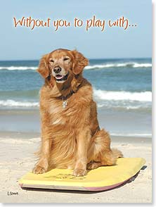 Miss You Card - Without you to play with...I'm dog-on-board! | Laurie Stuart | 15583 | Leanin' Tree