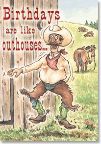 Birthday Card - Funny | Birthdays and Outhouses - 16236 | Leanin' Tree