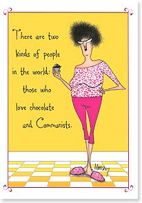 Fun & Laughs Card - The world depends on us eating more chocolate. | Leslie Moak Murray | 16919 | Leanin' Tree