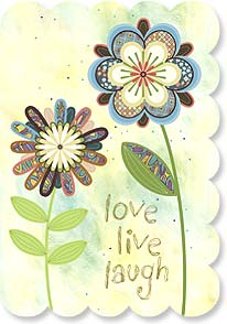 Birthday Card - love, live, laugh...and have a happy birthday! | Wendy Bentley | 18274 | Leanin' Tree