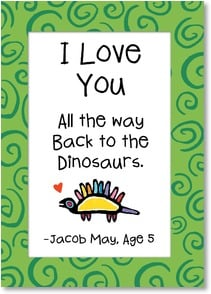 Blank Card with Quote / Saying - I love you all the way back to the dinosaurs. | Kate Harper | 1_2002323-P | Leanin' Tree