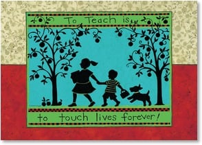 Blank Card with Quote / Saying - To teach is to touch lives forever! | Susan Winget | 1_2002875-P | Leanin' Tree