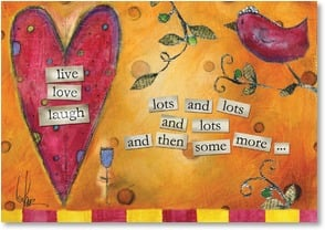 Valentine's Day Card - live, love, laugh - and then some more | Lisa Kaus | 2000182-P | Leanin' Tree