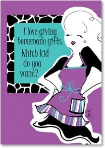 Birthday Card - Or you can just have a card | Working Girls Design, Inc. | 2001366-P | Leanin' Tree