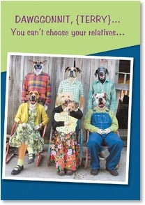 Birthday Card - Staff Pick - You can't choose your relatives! | Cindy and Kirby Pringle | 2001402-P | Leanin' Tree