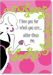 Birthday Card - Older than me | Working Girls Design, Inc. | 2001429-P | Leanin' Tree