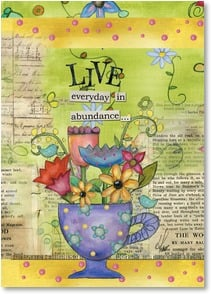 Birthday Card - Live in Abundance, Especially Today! | Lisa Kaus | 2001919-P | Leanin' Tree