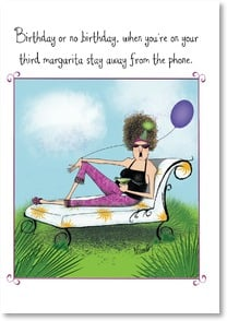 Birthday Card - Don't margaritas & make phone calls! | Leslie Moak Murray | 2002150-P | Leanin' Tree