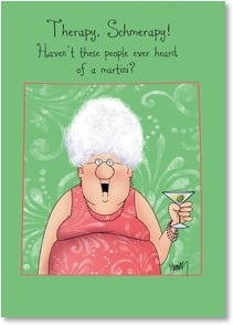 Encouragement & Support Card - Therapy Schmerapy! Haven't these people heard of a martini? | Leslie Moak Murray | 2002156-P | Leanin' Tree