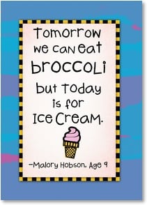 Birthday Card - Tomorrow we can eat broccoli but today is for ice cream. | Kate Harper | 2002314-P | Leanin' Tree