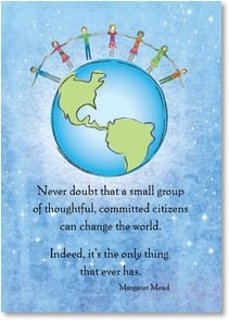 Earth Day Card - 'Never doubt that a small group can change the world'; Mead | Bee Sturgis | 2002419-P | Leanin' Tree