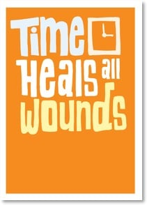 Encouragement & Support Card - Time heals all wounds. Well hurry up, TIME. | WitSend™ | 2003276-P | Leanin' Tree