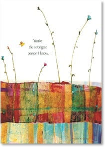 Encouragement & Support Card - You're the strongest person I know. Believe in it. | Robbin Rawlings | 2003500-P | Leanin' Tree