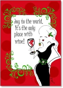 Holiday Party Invitation - Joy to the world.  It's the only place with wine! | Working Girls Design, Inc. | 2003579-P | Leanin' Tree