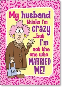 Anniversary Card - Still crazy in love! Happy Anniversary | Aunty Acid™ | 2003776-P | Leanin' Tree