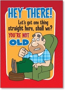 Birthday Card - You're not OLD, you're positively pre-historic! | Aunty Acid™ | 2003789-P | Leanin' Tree