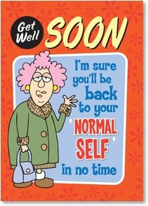 Get Well Card - If you can call a crazy old coot like you 'normal' | Aunty Acid™ | 2003798-P | Leanin' Tree