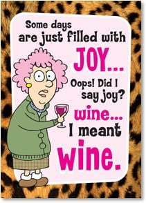 Birthday Card - It's your birthday, have a wine time!  I meant fine... | Aunty Acid™ | 2003857-P | Leanin' Tree