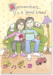 Baby Congratulations Card - It's a Good Tired | Ronnie Walter | 21163 | Leanin' Tree