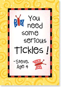 Blank Card with Quote / Saying - You Need Some Serious Tickles! | Kate Harper | 21566 | Leanin' Tree