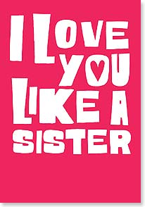 Birthday Card - Sister - I'm glad you actually are my sister. - 21796 | Leanin' Tree
