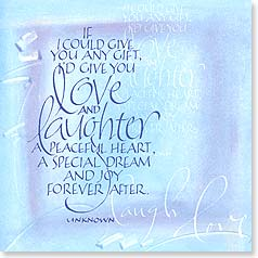 Blank Card with Quote / Saying - Love and laughter, a peaceful heart, a dream and joy  | Teri Martin | 23171 | Leanin' Tree
