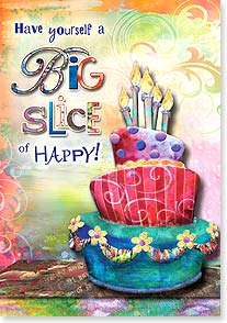 Birthday Card - Have a big slice of happy...you deserve it! | Connie Haley | 24122 | Leanin' Tree