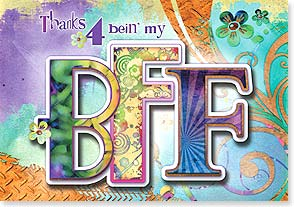 Friendship Card - Thanks for being my BFF...and I mean every letter! | Connie Haley | 24127 | Leanin' Tree