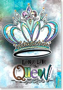Birthday Card - Long Live the Queen! | Connie Haley | 24147 | Leanin' Tree