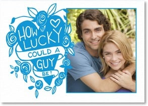 Valentine's Day Card - How lucky can a guy be? Pretty lucky, he married me. | WitSend™ | 3_2003307-P | Leanin' Tree