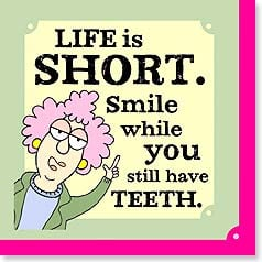 Napkins - Life is short. Smile while you have teeth. | Aunty Acid™ | 53061 | Leanin' Tree