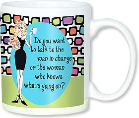 Ceramic Mug - The woman who knows what's going on! | Working Girls Design, Inc. | 56130 | Leanin' Tree