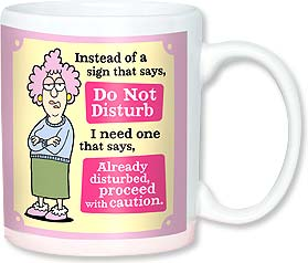 Ceramic Mug - ...Already disturbed, proceed with caution. | Aunty Acid™ | 56139 | Leanin' Tree