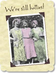 Birthday Card - Staff Pick - We're still hotties! But now in flashes! | Maggie Mae Sharp | 91155 | Leanin' Tree