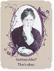 Birthday Card - Getting Older?  | Maggie Mae Sharp | 92068 | Leanin' Tree