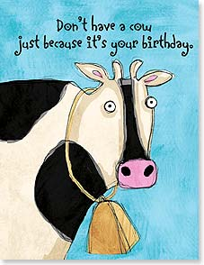 Birthday Card - Funny | Don't Have A Cow   - 95266 | Leanin' Tree