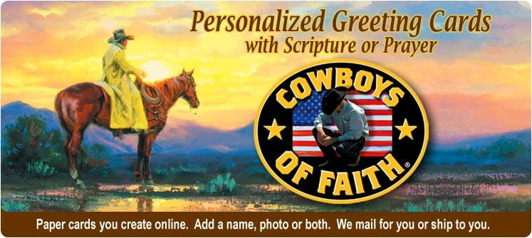 Cowboys of Faith Personalized Greeting Cards honoring the great American Western lifestyle that honors FAITH and leads us to green pastures
