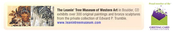Leanin' Tree Museum of Western Art in Boulder, CO exhibits over 300 original paintings and bronze sculptures from the private collection of Edward P. Trumble.